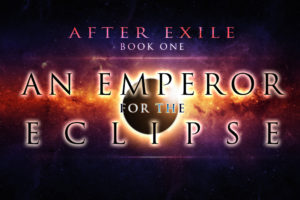 After Exile Book I: An Emperor for the Eclipse CH 2 Live on Literotica