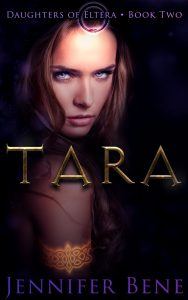 Tara: Daughters of Eltera Book Two by Jennifer Bene Final eBook Cover
