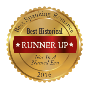 Best Spanking Romance Award Runner Up: Best Historical Not In A Named Era