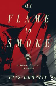As Flame to Smoke by Eris Adderly