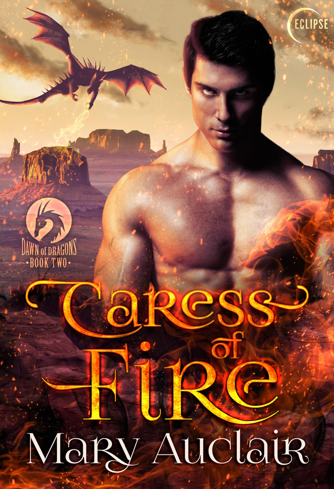 Dawn of Dragons Book 2: Caress of Fire by Mary Auclair