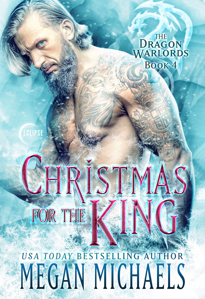The Dragon Warlords Book 4: Christmas for the King by Megan Michaels