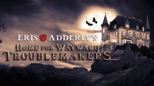 Eris Adderly's Home for Wayward Troublemakers facebook group