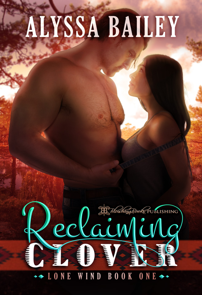 Lone Wind Book 1: Reclaiming Clover by Alyssa Bailey, from Blushing Books Publications