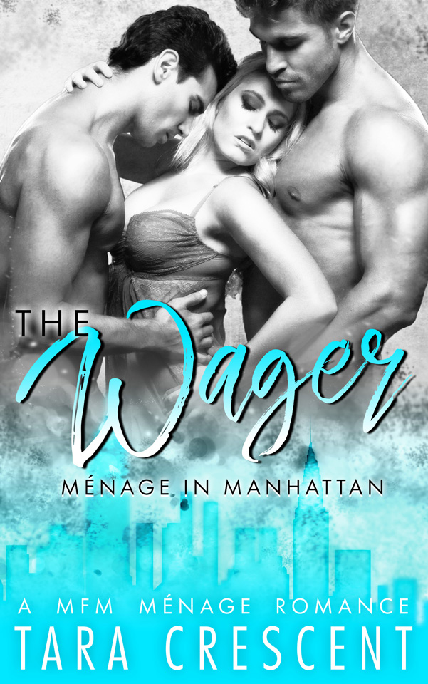 Menage in Manhattan: The Wager by Tara Crescent