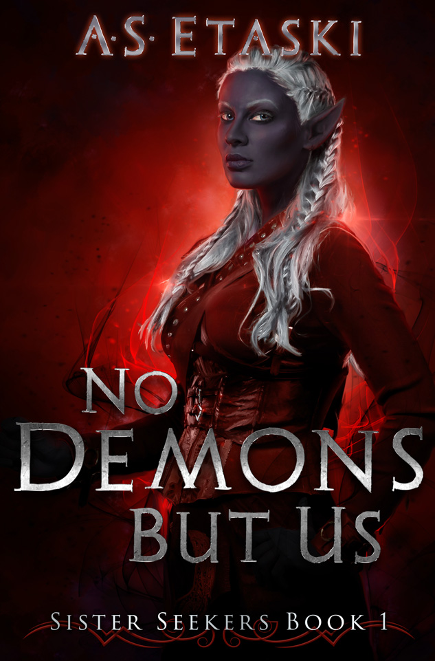 Sister Seekers Book 1: No Demons But Us by A.S. Etaski