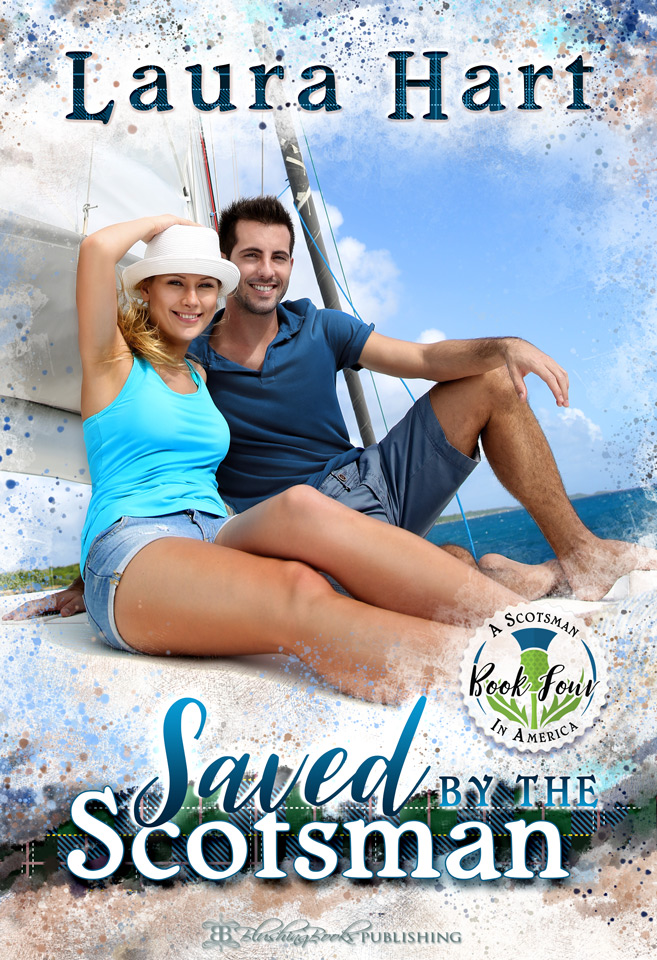 A Scotsman In America Book 4: Saved by the Scotsman by Laura Hart