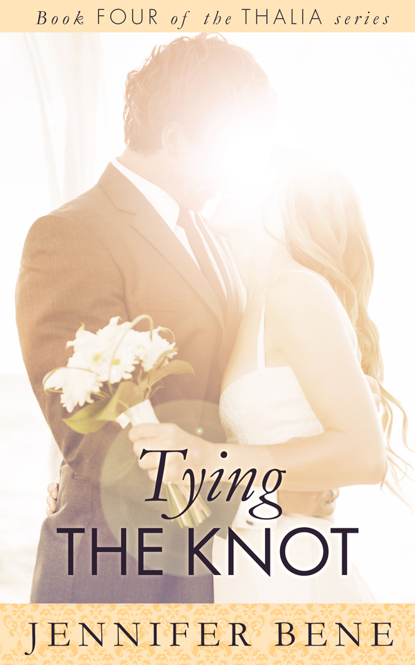 Book Four of the Thalia Series: Tying the Knot by Jennifer Bene