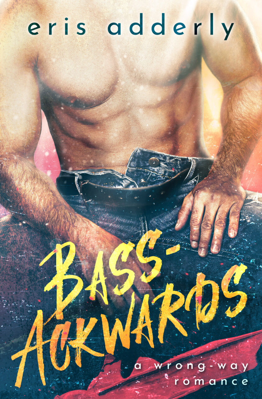 Bass-Ackwards by Eris Adderly
