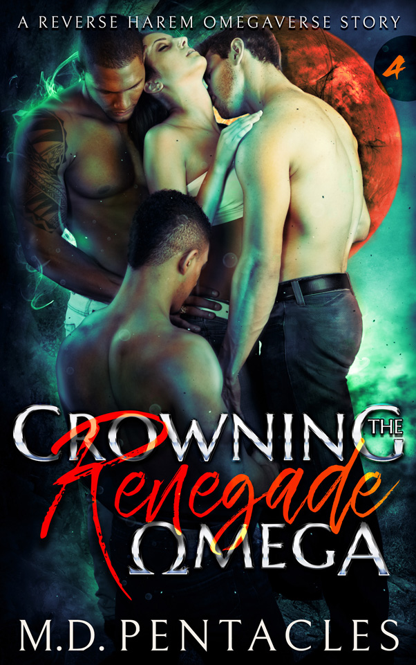 The Hunt Book 4: Crowning the Renegade Omega by M.D. Pentacles